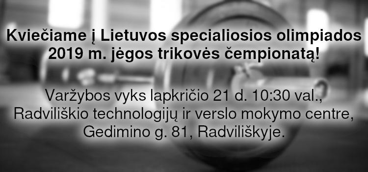 Kviečiame į Lietuvos specialiosios olimpiados 2019 m. jėgos trikovės čempionatą! (nuostatai viduje)