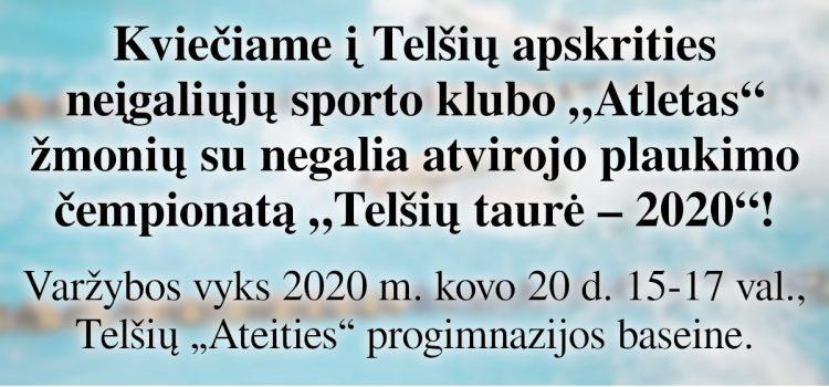 """Kviečiame į Telšių apskrities neįgaliųjų sporto klubo """"Atletas"""" žmonių su negalia atvirojo plaukimo čempionatą """"Telšių taurė – 2020""""! (Nuostatai viduje)"""