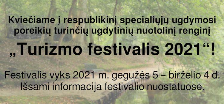 """Kviečiame į respublikinį specialiųjų ugdymosi poreikių turinčių ugdytinių nuotolinį renginį """"Turizmo festivalis 2021""""! (Nuostatai viduje)"""