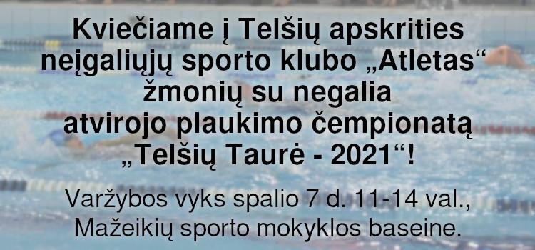 """Kviečiame į Telšių apskrities neįgaliųjų sporto klubo """"Atletas"""" žmonių su negalia atvirojo plaukimo čempionatą """"Telšių Taurė – 2021""""! (Nuostatai viduje)"""